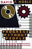 Progress Without People, David F. Noble, 1896357008