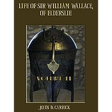 Life of Sir William Wallace, of Elderslie : Volume II (Illustrated)