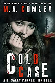 Cold Case (DI Sally Parker thriller Book 3) by [Comley, M A]