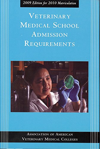 Veterinary Medical School Admission Requirements (Veterinary Medical School Admission Requirements in the United States and Canada)