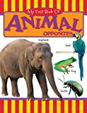 My First Book of Animal Opposites, The Book Company Editorial, 1464303827