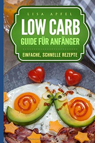 Low Carb Guide für Anfänger: einfache, schnelle Rezepte