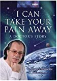 img - for I Can Take Your Pain Away: A Doctor's Story (Books That Heal) book / textbook / text book