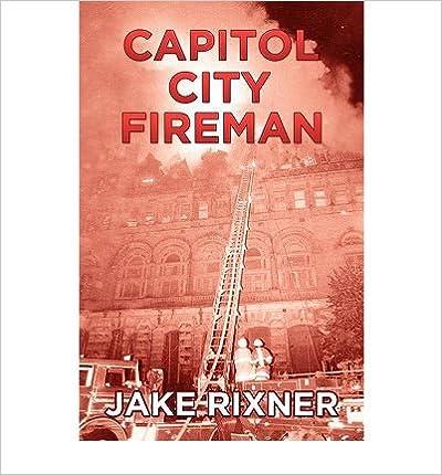 Book Capitol City Fireman [Paperback] [2010] (Author) Jake Rixner