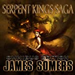 Serpent Kings Saga: Book 1, Omnibus Edition | James Somers
