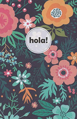Hola!: Floral Dot Grid Journal   Dotted Matrix Bullet Planner and Notebook for Creativity   120 pages   5.5 x 8.5 (A5)