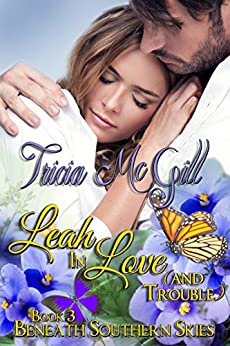 Leah In Love (and trouble) (Beneath Southern Skies Book 3) by [McGill, Tricia]