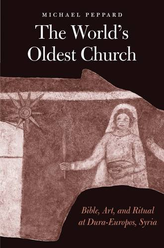 The World's Oldest Church: Bible, Art, and Ritual at Dura-Europos, Syria (Synkrisis)
