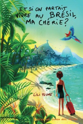 Et si on partait vivre au Bresil, ma cherie ? (version en noir et blanc) (French Edition)