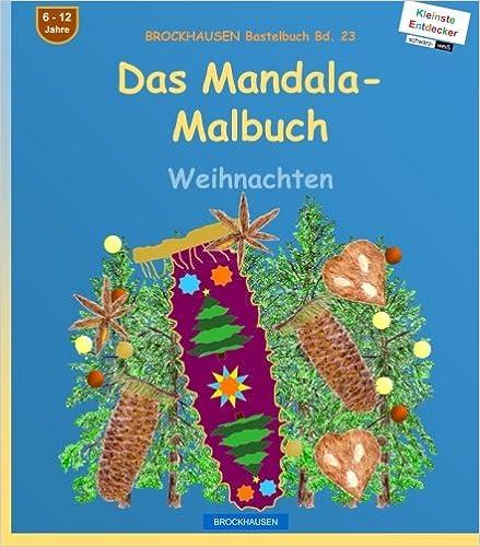 BROCKHAUSEN Bastelbuch Bd. 23: Das Mandala- Malbuch (sw): Weihnachten: Volume 23