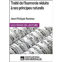 Traité de l'harmonie réduite à ses principes naturels de Jean-Philippe Rameau (Les Fiches de Lecture d'Universalis): (Les Fiches de Lecture d'Universalis) (French Edition)