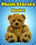 Plush Stories Book 1: Books ages 3-5