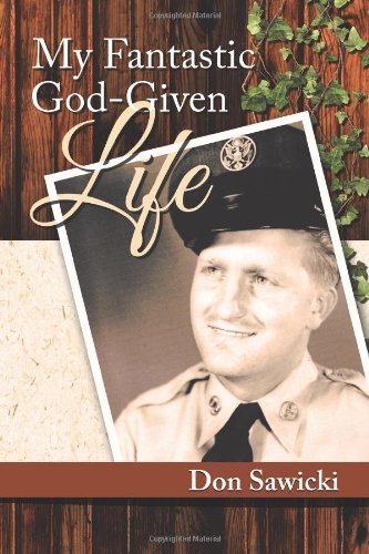My Fantastic God-Given Life