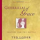 Guerrillas Of Grace: Prayers For The Battle