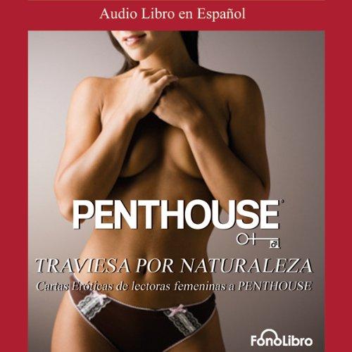 Penthouse: Traviesa por naturaleza: Cartas Eroticas de las lectoras femeninas a Penthouse