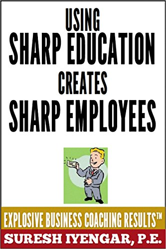 Using Sharp Education Creates Sharp Employees: The Operations And Training Manual