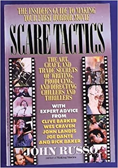 Book Scare Tactics: The Art, Craft and Trade Secrets of Writing, Producing and Directing Chillers and Thrillers by John Russo (1-Aug-1992)