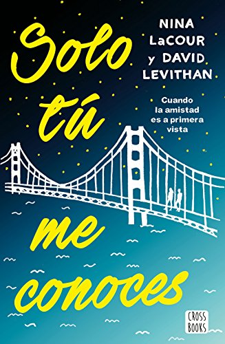 Solo tú me conoces (Spanish Edition) by [Levithan, David, LaCour,