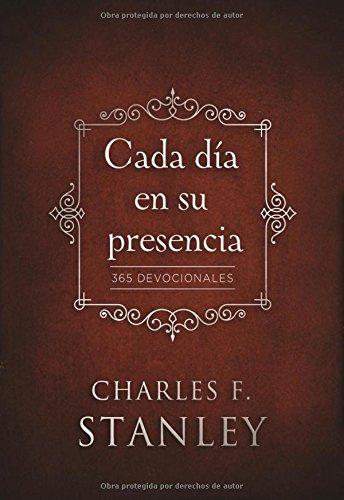 Cada dia en su presencia: 365 Devocionales (Spanish Edition) [Charles Stanley] (Tapa Dura)