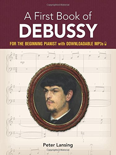 A First Book Of Debussy: For The Beginning Pianist With Downloadable MP3s
