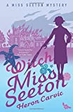 Witch Miss Seeton (A Miss Seeton Mystery)