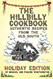 img - for The Hillbilly Cookbook - Authentic Recipes from the Old South: Holiday Edition book / textbook / text book