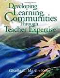 img - for Developing Learning Communities Through Teacher Expertise by Giselle O. Martin-Kniep (2003-10-14) book / textbook / text book