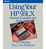 img - for [(Using Your HP 95LX: Practical Examples and Applications )] [Author: Lori Monday] [Jun-2000] book / textbook / text book