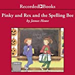 Pinky and Rex and the Spelling Bee | James Howe