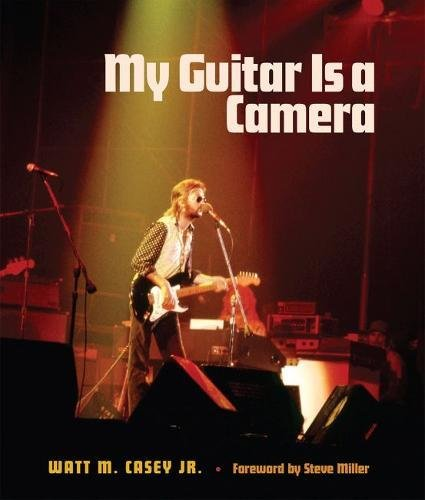 My Guitar Is a Camera (John and Robin Dickson Series in Texas Music, sponsored by the Center for Texas)