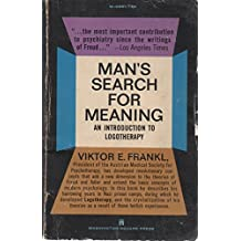 Man's Search for Meaning: An Introduction to Logotherapy: A Newly Revised and Enlarged Edition of From Death Camp to Existentialism