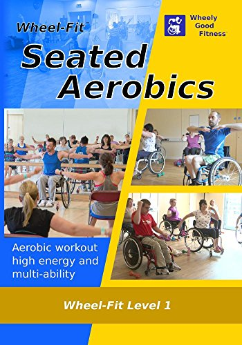 Wheel-Fit Level 1 - NTSC - High energy seated aerobics by Wheely Good Fitness