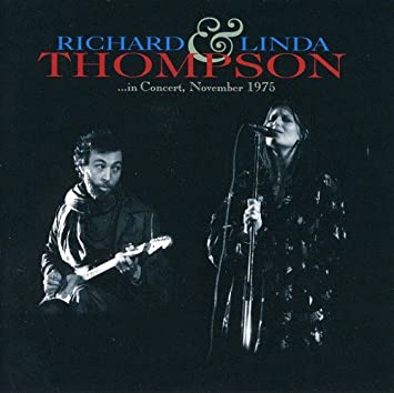 Image result for richard and linda thompson in concert