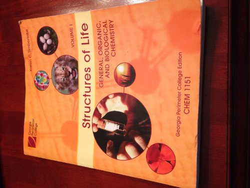 Structures of Life General, Organic, and Biological Chemistry Custom GPC Volume 1 Chem 1151