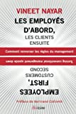 Les employés d'abord, les clients ensuite : Comment renverser les règles du management