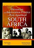 img - for Prevention and Intervention Practice in Post-Apartheid South Africa (Journal of Prevention & Intervention in the Community) book / textbook / text book