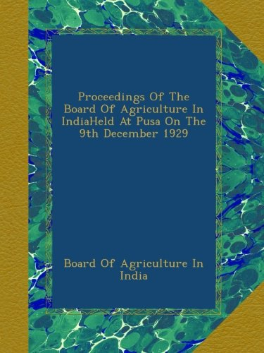 Download Proceedings Of The Board Of Agriculture In IndiaHeld At Pusa On The 9th December 1929 pdf epub