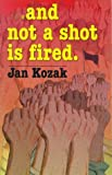 img - for And Not a Shot Is Fired by Jan Kozak (1999-05-01) book / textbook / text book