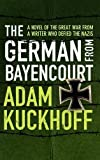The German from Bayencourt, Adam Kuckhoff and Jonathan Katz, 1843915006