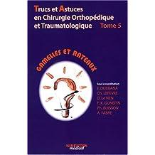 Trucs et Astuces Chirurgie Orthopedique et Traumatologique T.5-ga