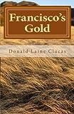 Francisco's Gold, Donald Clucas, 1492971685