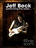 Jeff Beck - Performing This Week... Live At Ronnie Scott s