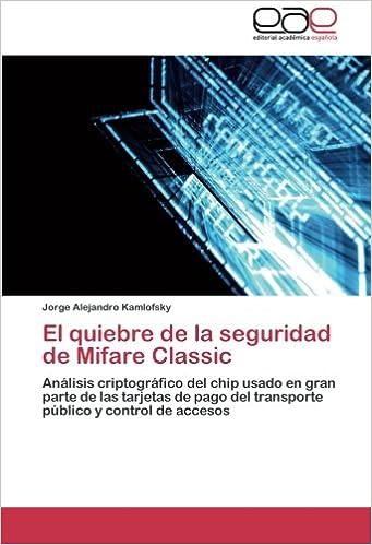 El quiebre de la seguridad de Mifare Classic: Análisis ...
