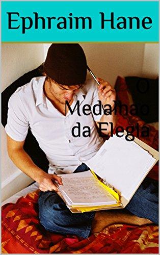 O Medalhao da Elegia (Portuguese Edition)