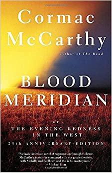 Blood Meridian Or The Evening Redness In The West Cormac