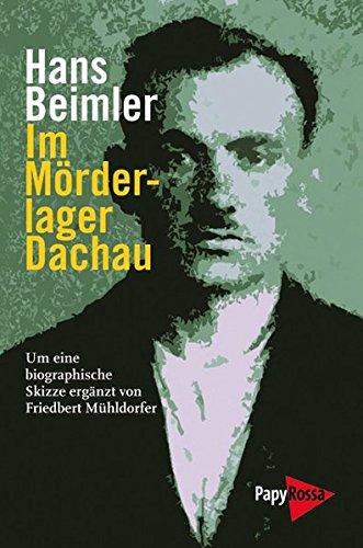Im Mörderlager Dachau (Neue Kleine Bibliothek) Taschenbuch – 1. November 2011 Hans Beimler PapyRossa Verlag 3894384808 Geschichte / 20. Jahrhundert