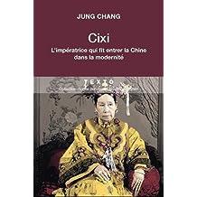 IMPÉRATRICE CIXI (L') : LA CONCUBINE QUI FIT ENTRER LA CHINE DANS LA MODERNITÉ
