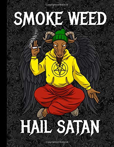 Amazon.com: Smoke Weed Hail Satan Notebook THC Satanism Book Baphomet Gifts: Lucifer Stoner Book (9798646146862): Vic's Satanism & Baphomet Composition Books: Books