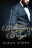 Billionaire's Pursuit (Billionaire Romance: Never Never Man Series Book 1)