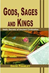 Gods, Sages and Kings: Vedic Secrets of Ancient Civilization Paperback